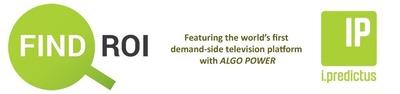 FIND ROI is a zero-cost program offered by i.Predictus to television advertisers. (PRNewsFoto/i.Predictus)