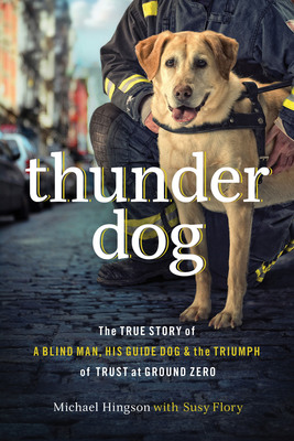 The story of blind 9/11 survivor Michael Hingson and his guide dog, Roselle, has become an instant bestseller.  (PRNewsFoto/Thomas Nelson Publishers)