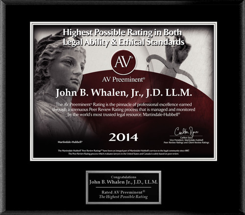 Attorney John B. Whalen, Jr., J.D. LL.M. has Achieved the AV Preeminent(R) Rating - the Highest Possible Rating  ...