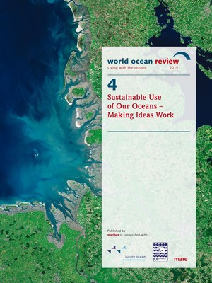 World Ocean Review 4 - Sustainable Use of Our Oceans - Making Ideas Work (PRNewsFoto/maribus gGmbH) (PRNewsFoto/maribus gGmbH)