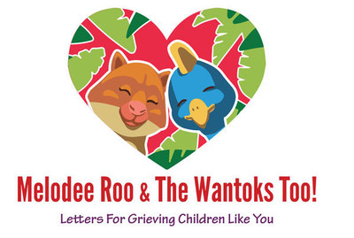 Melodee Roo & The Wantoks Too! Letters For Grieving Children Like You