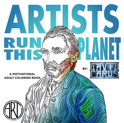 Artists Run This Planet - A Motivational Adult Coloring Book by David Carus Goes Live On Kickstarter