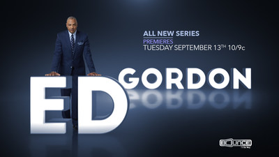 Award-winning journalist Ed Gordon returns to primetime television on Tues. Sept. 13 as Bounce TV world premieres its first-ever news magazine show Ed Gordon at 10:00 p.m. ET. Nate Parker, Maxwell and the Mothers of The Movement are featured on the series premiere.  Visit BounceTV.com for more information; follow BounceTV on Twitter @bouncetv