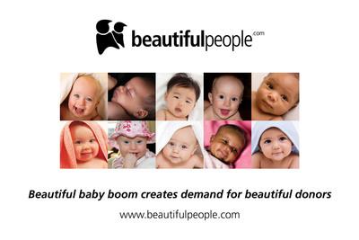 Beautiful Baby Boom creates demand for beautiful donors. www.beautifulpeople.com BeautifulPeople.com members' genetic donation in high demand. (PRNewsFoto/BeautifulPeople.com)
