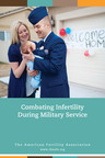 Combating Infertility During Military Service can be ordered free at www.theafa.org. (PRNewsFoto/American Fertility Association)