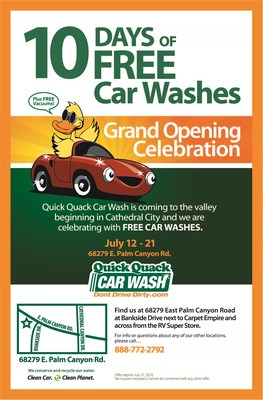 Celebrate the Grand Opening of the Cathedral City Quick Quack Car Wash with 10 Days of Free Car Washes. July 12 -21