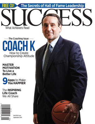 """Five-Time National Champion Shares Unparalleled Leadership Insight: How Coach K Creates Championship Attitudes. """"The most incredibly interesting thing about being a leader is what adjustments you make and how you make them while keeping your core principles alive and well,"""" says Mike """"Coach K"""" Krzyzewski in the September 2015 issue of SUCCESS magazine."""