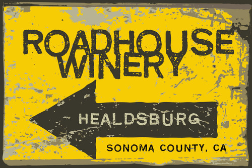Roadhouse Winery Healdsburg - Sonoma County, CA.  (PRNewsFoto/Roadhouse Winery)