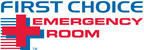 First Choice Emergency Room (PRNewsFoto/First Choice Emergency Room)