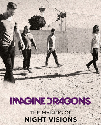 IMAGINE DRAGONS' FILM 'THE MAKING OF NIGHT VISIONS' COMES TO ITUNES TODAY, SEPTEMBER 17TH.  (PRNewsFoto/Interscope Records)