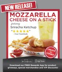 Hot Dog on a Stick Introduces New Mozzarella Cheese on a Stick with Spicy Sriracha Ketchup.