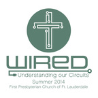 """Wired"" Summer Sermon Series at First Presbyterian Church of Fort Lauderdale (PRNewsFoto/First Presbyterian Church)"