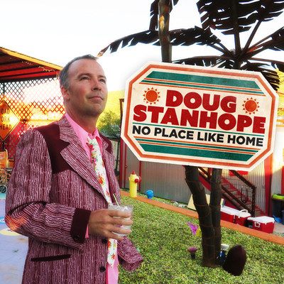 "Doug Stanhope's ""No Place Like Home"""