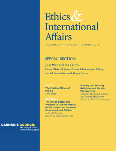 'Ethics & International Affairs' Spring Issue: The Missing Ethics of Mining, 'Just War' and its