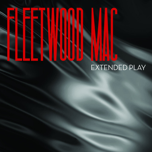 Fleetwood Mac Releases New EP 'Extended Play'.  (PRNewsFoto/Fleetwood Mac)