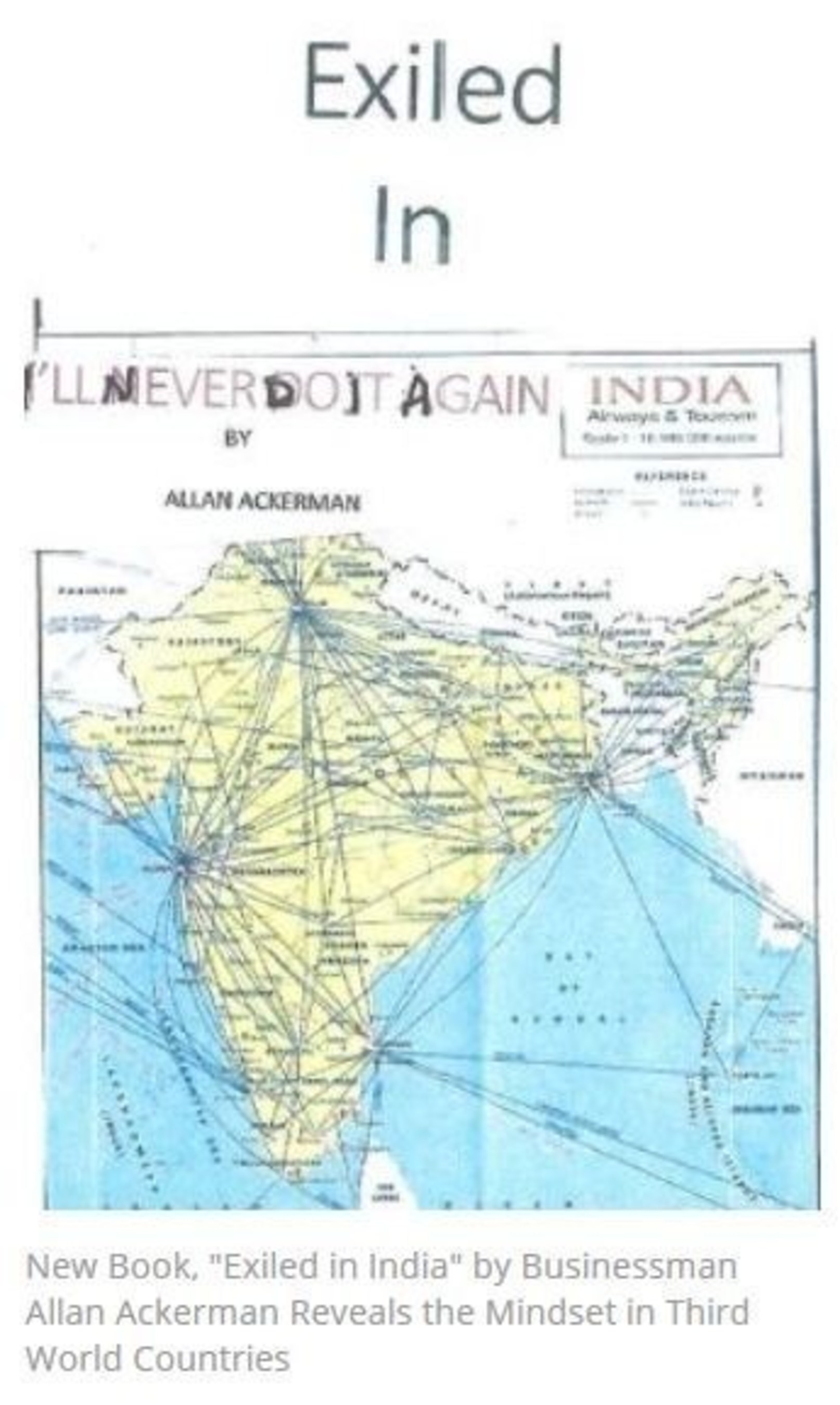 New Book, 'Exiled in India' by Businessman Allan Ackerman Reveals the Mindset in Third World
