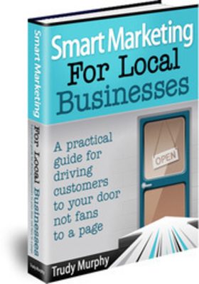 """Smart Marketing for Local Businesses"".  (PRNewsFoto/Trudy Murphy Inc.)"