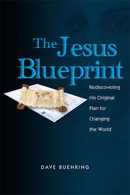 The Jesus Blueprint.  (PRNewsFoto/David Buehring)