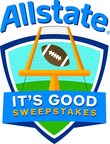 "Allstate launches the ""It's Good Sweepstakes"" as part of a season-long celebration of college football and its loyal fans. (PRNewsFoto/Allstate Insurance)"