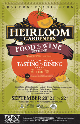 Heirloom tomatoes, artisan cheese, and award winning wines are just part of the bounty of harvest you can enjoy in Historic Dayton, Washington during the Heirloom Gardeners Food and Wine Weekend September 20 - 22, 2013. Located 30 miles northeast of Walla Walla on Highway 12, Dayton's local food movement complements the rich wines from our Walla Walla Valley neighbors. Tour heirloom and organic gardens and taste artisan cheese at the farmstead creamery. Taste award winning wines, local mead, and heirloom tomatoes during the Heirloom Tomato Tasting and Dining event Saturday night. Info and lodging packages available at www.heirloomweekend.com.  (PRNewsFoto/Port of Columbia)