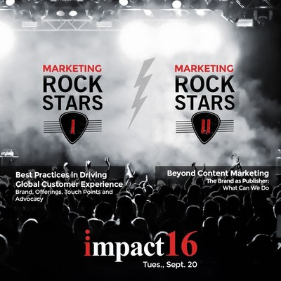 "IMPACT16 to Feature ""Marketing Rock Stars"" Panels on Driving Global Customer Experience and Next Generation Content Marketing"