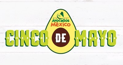 Time To Fiesta: Avocados From Mexico Brings The Celebration To Cinco de Mayo