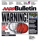 September Issue of AARP Bulletin Reveals How to Avoid Common Health Care Blunders That Can Be Deadly