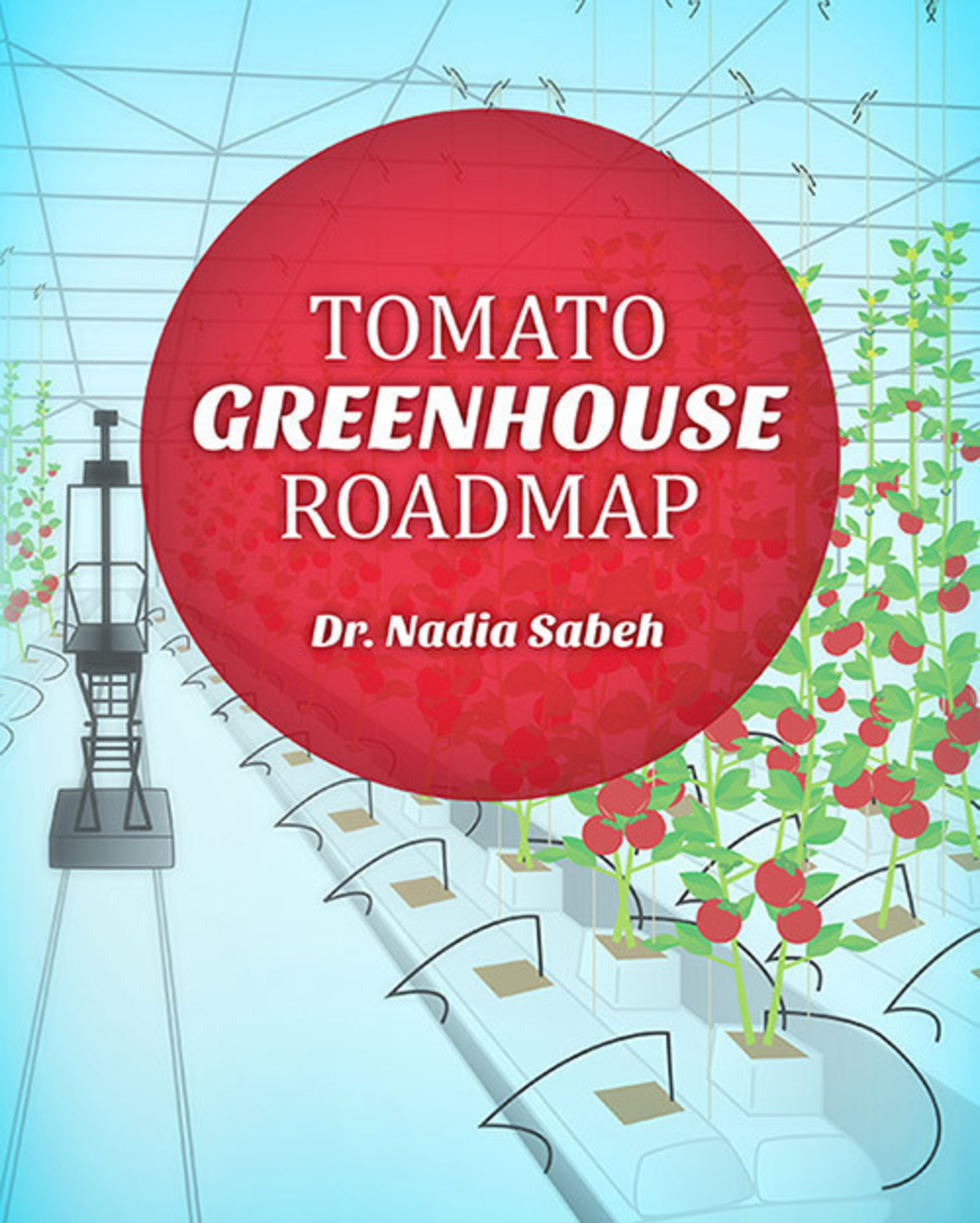 'Tomato Greenhouse Roadmap' from Hort Americas is a guide book that provides details on investing