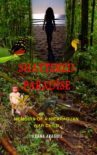 Book cover for: SHATTERED PARADISE: MEMOIRS OF A NICARAGUAN WAR CHILD.  (PRNewsFoto/New Trends Press)