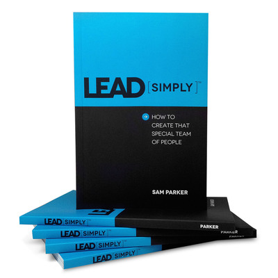 Lead [simply] by bestselling author Sam Parker. A no-fluff approach to leadership that outlines a simple, day-to-day, in the trenches formula that will help create that special team of people that does important and meaningful work...that cares to make things better...continually...every day.  (PRNewsFoto/GiveMore.com)