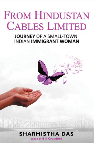 Successful Indian immigrant entrepreneur Sharmistha Das launches her first memoir:  From Hindustan Cables Limited: Journey of a Small-Town Indian Immigrant Woman.  (PRNewsFoto/Das Publishing)