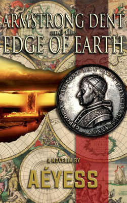 Armstrong Dent and the Edge of Earth