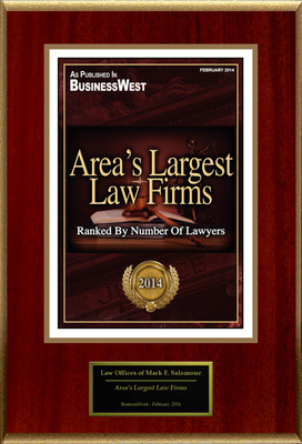 "Law Offices of Mark E. Salomone Selected For ""Area's Largest Law Firms""."