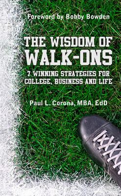 The Wisdom of Walk-Ons: 7 Winning Strategies for College, Business and Life (with a foreword by Bobby Bowden). (PRNewsFoto/The Wisdom of Walk-Ons)