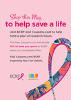 Join BCRF and Coupons.com to help fund a year of research hours to find a cure.