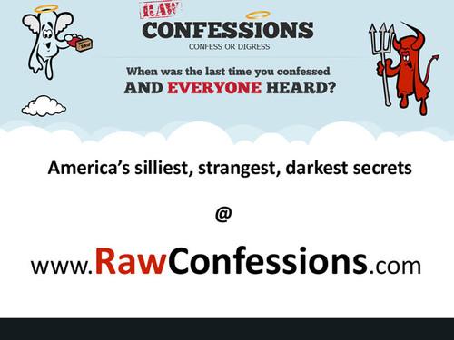 Raw Confessions shares America's silliest, strangest, darkest secrets.  (PRNewsFoto/RawConfessions.com)
