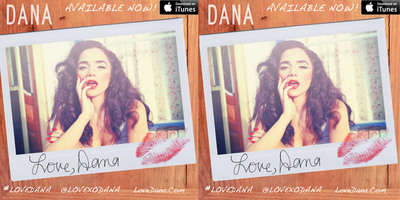 Love, Dana By DANA  Download It  Now @ Lovedana.com/music.  (PRNewsFoto/Sonic Villain Records)