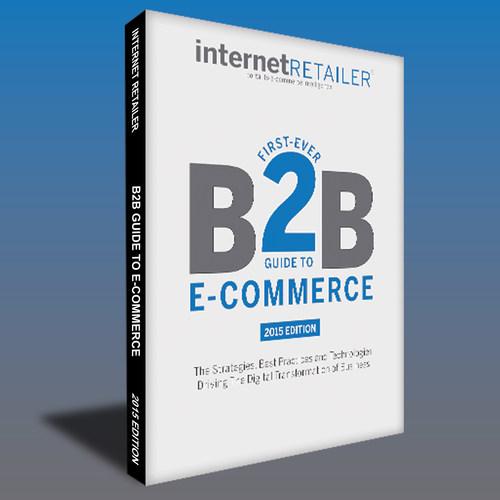 U.S. B2B E-Commerce Companies Will Generate $1 Trillion in Sales in 2014, Eclipsing B2C E-Retailing