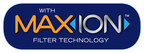 MAXIONTM FILTRATION TECHNOLOGY