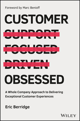 'Customer Obsessed' by Eric Berridge, CEO of Bluewolf, an IBM Company