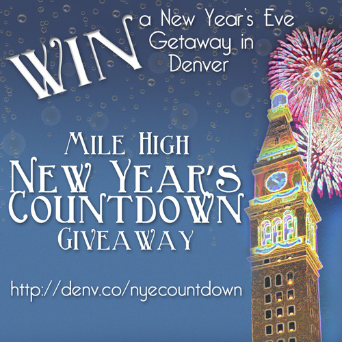 Countdown To The New Year In Denver - And Win A Mile High Dream Vacation