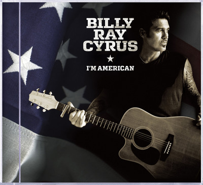 Billy Ray Cyrus to Release New Patriotic Album I'm American on Buena Vista Records June 28