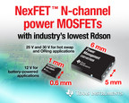 11 new NexFET(TM) N-channel power MOSFETs from TI include the 25-V CSD16570Q5B and 30-V CSD17570Q5B for hot swap and ORing applications with the industry's lowest on-resistance (Rdson) in a QFN package. In addition, the 12-V FemtoFET(TM) CSD13383F4 for low-voltage battery-powered applications achieves the lowest resistance at 84-percent below competitive devices in a tiny 0.6 mm by 1 mm package.