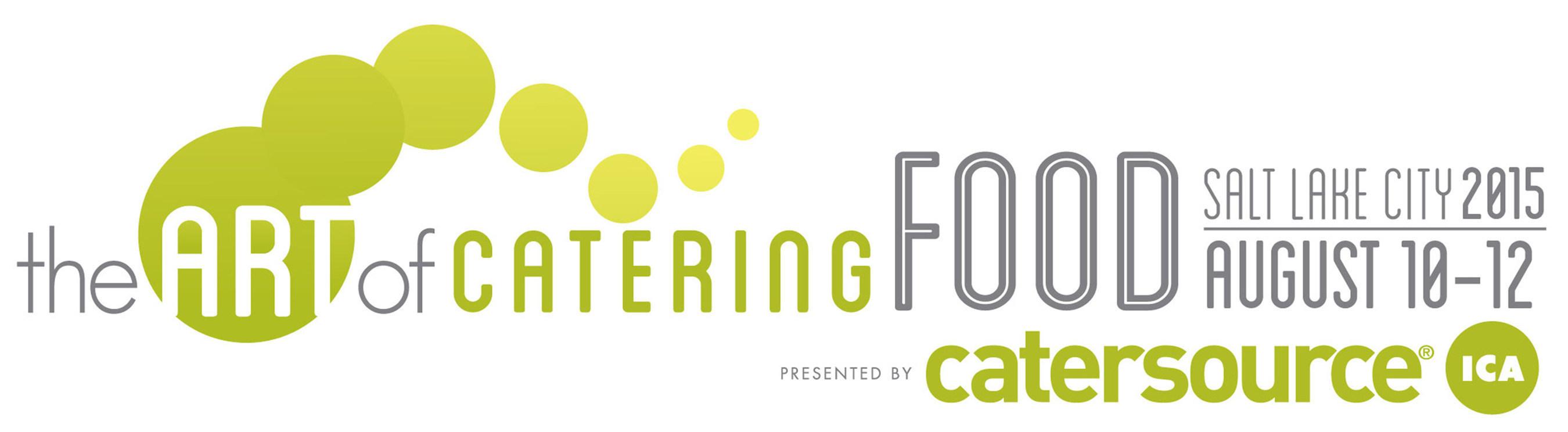 The Art of Catering Food   August 10-12, 2015   Salt Lake City, UT