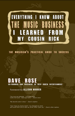 """Everything I Know About The Music Business I Learned from My Cousin Rick; The Musician's Practical Guide to Success"" Book Cover.  (PRNewsFoto/Dave Rose)"