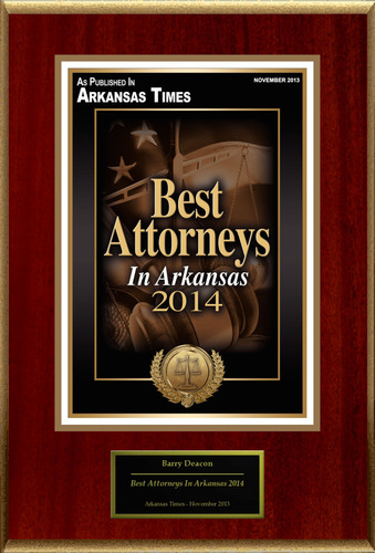 Barry Deacon Selected For 'Best Attorneys In Arkansas 2014'