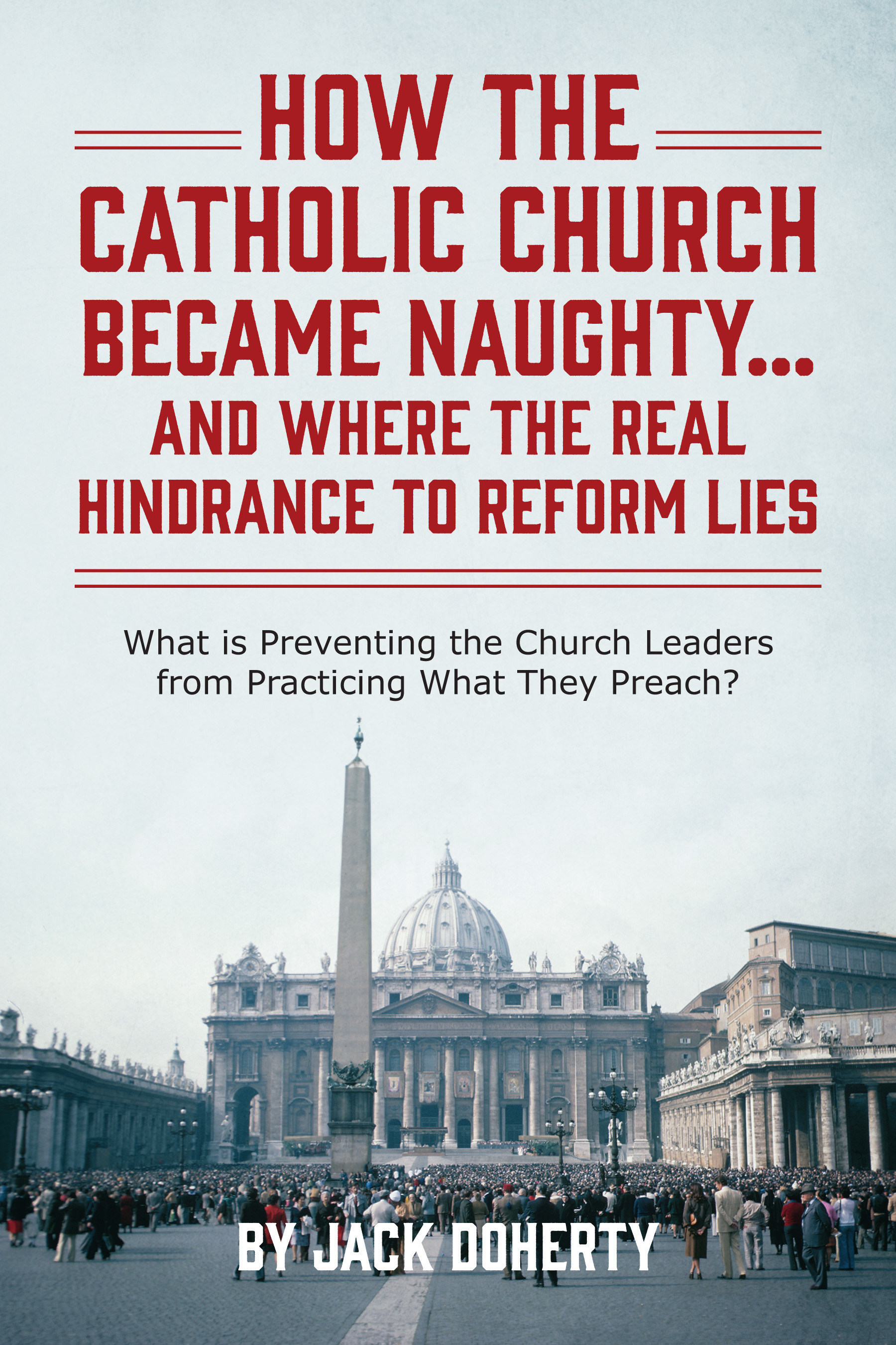 Author Goes Beyond Criticism and Offers Solutions to Naughty Catholic Church