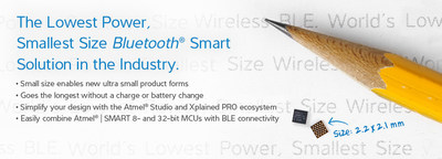 Atmel SmartConnect Bluetooth Smart BTLC1000  increase battery life by as much as one year or more for certain applications.
