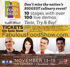 "I-X Center, Fabulous Food Show, ""Don't miss the nation's BIGGEST culinary event, 10 stages with over 100 live demos!"""