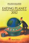 "The Barilla Center for Food & Nutrition Presents ""Eating Planet 2012"" -- New Book Points to Food, Farming as Key to Improving Health, Environment, and Equality Worldwide.  (PRNewsFoto/Barilla Center for Food & Nutrition)"
